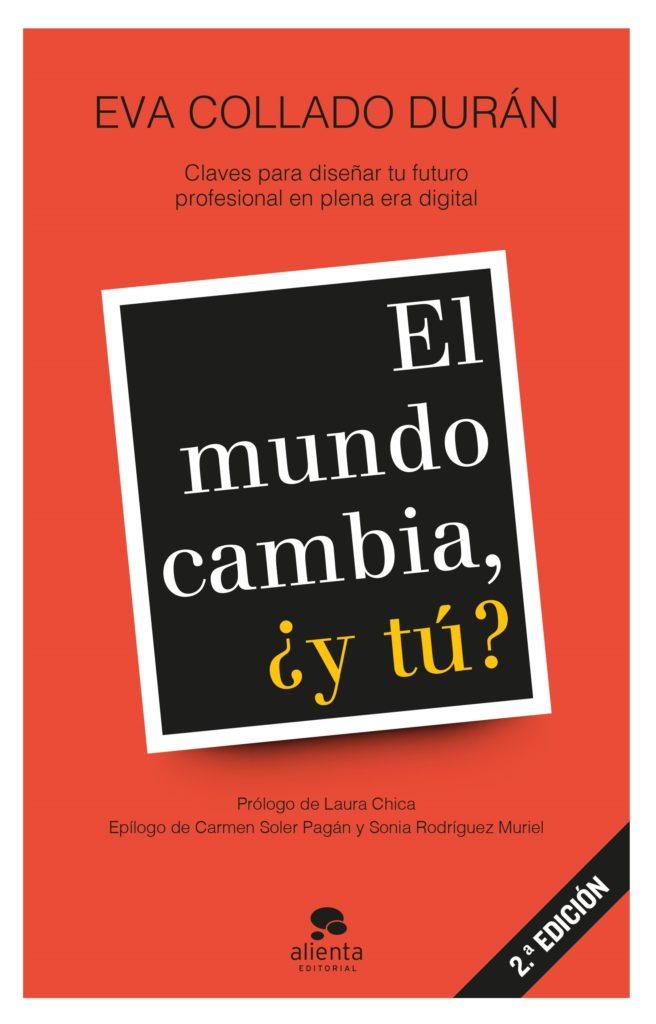 El mundo cambia ¿y tú? Claves para diseñar tu futuro profesional en plena era digita 2 edición_evacolladoduran.com